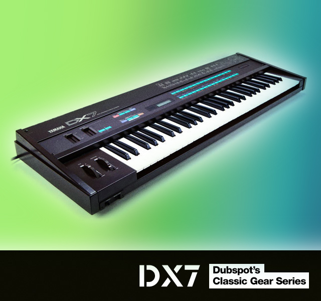 Electronic Music Technology: Classic Gear – Yamaha DX7 FM Synthesizer