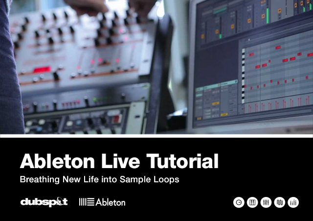 Ableton Live Tutorial: Breathing New Life into Sample Loops