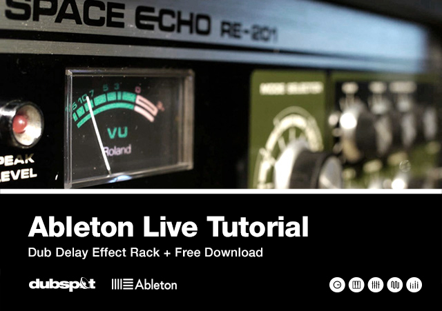 Ableton Live Tutorial: Creating a Dub Delay Effect Rack | Dubspot