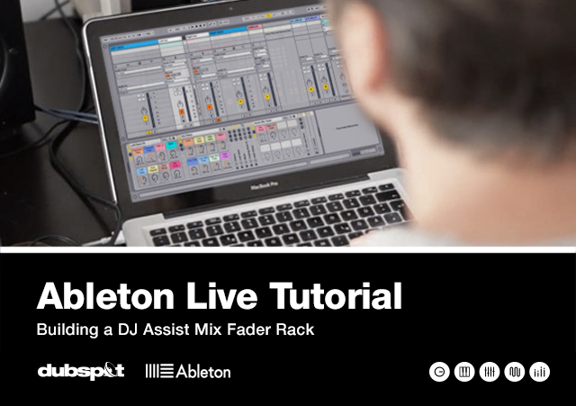 Ableton Tutorial: Creating DJ Mix Faders + FREE Download | Dubspot